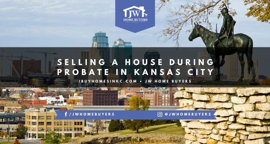 can you sell a house in probate in kansas city