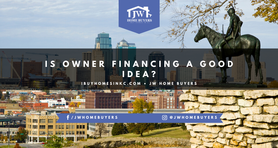 is owner financing a good idea?